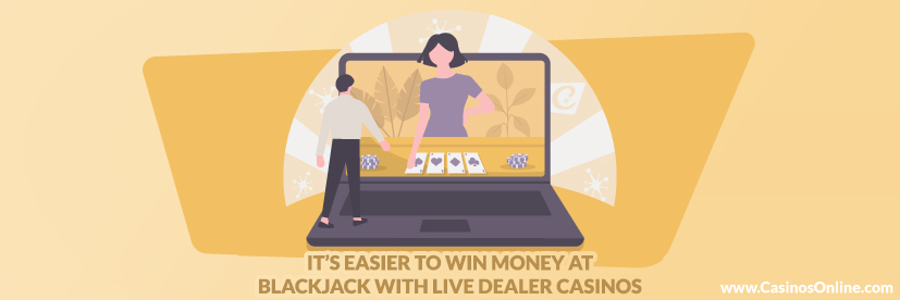 It's Easier to Win Money at Blackjack with Live Dealer Casinos