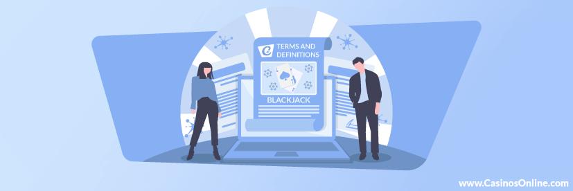 Blackjack Terms & Definitions