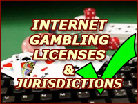 Internet Gambling Licenses & Jurisdictions