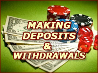 Making Deposits and Withdrawals