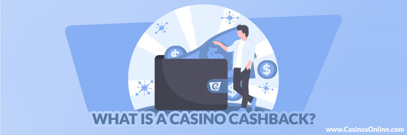 What is a Casino Cash Back?