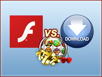 Download Casinos Vs. Instant Play Flash Casinos