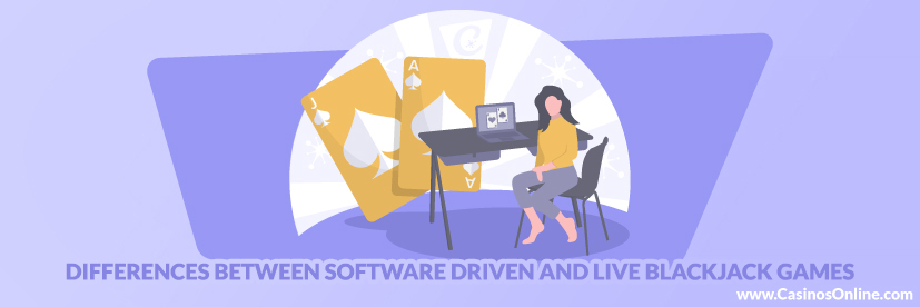Differences between Software Driven and Live Blackjack Games
