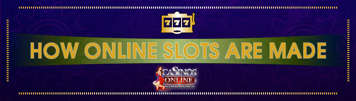 How Online Slots Are Made