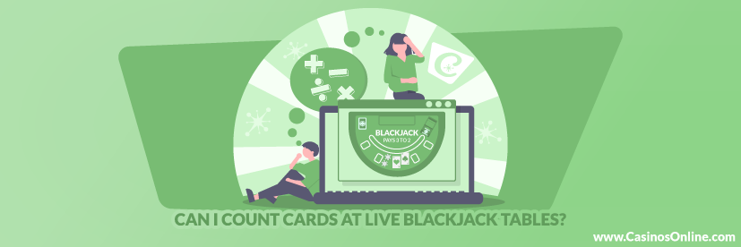 Can I Count Cards at Live Blackjack Tables?