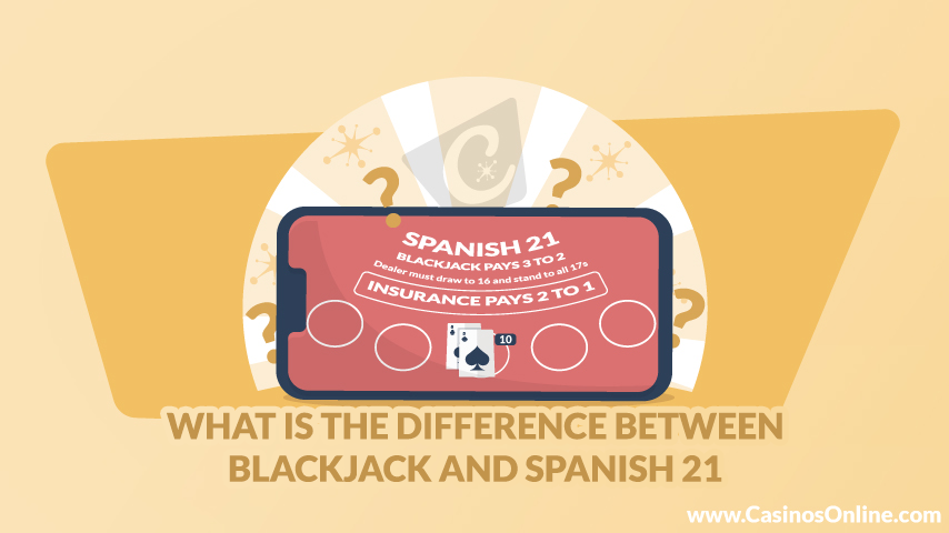 Difference Between Blackjack and Spanish 21