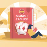 Ultimate Spanish 21 Guide – What Is Spanish 21 Blackjack?