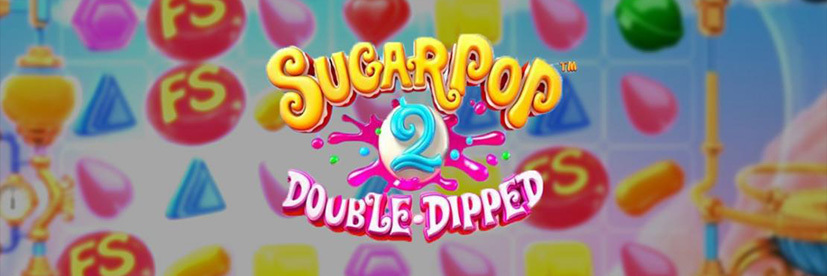 SugarPop 2 Double dipped Betsoft mobile slot